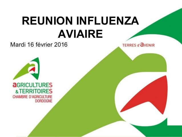 REUNION INFLUENZA AVIAIRE Mardi 16 février 2016