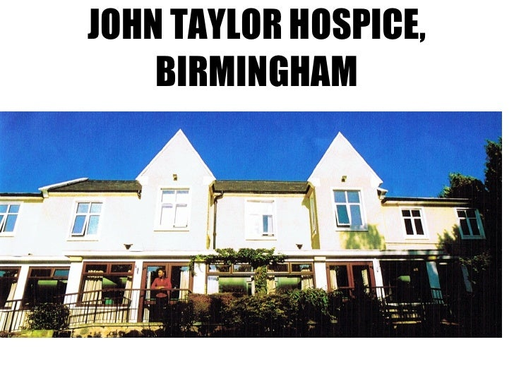 JOHN TAYLOR HOSPICE, BIRMINGHAM
