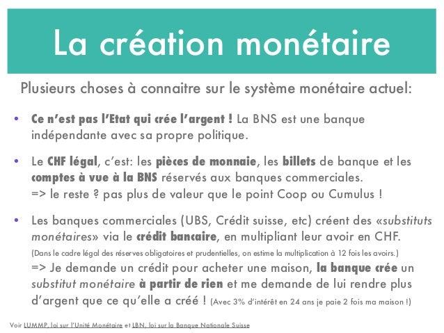 La création monétaire • Ce n'est pas l'Etat qui crée l'argent ! La BNS est une banque indépendante avec sa propre politiqu...