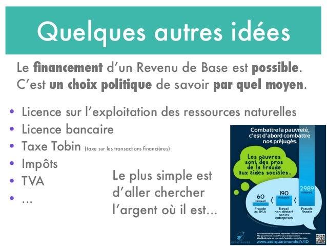 Quelques autres idées • Licence sur l'exploitation des ressources naturelles • Licence bancaire • Taxe Tobin (taxe sur les...