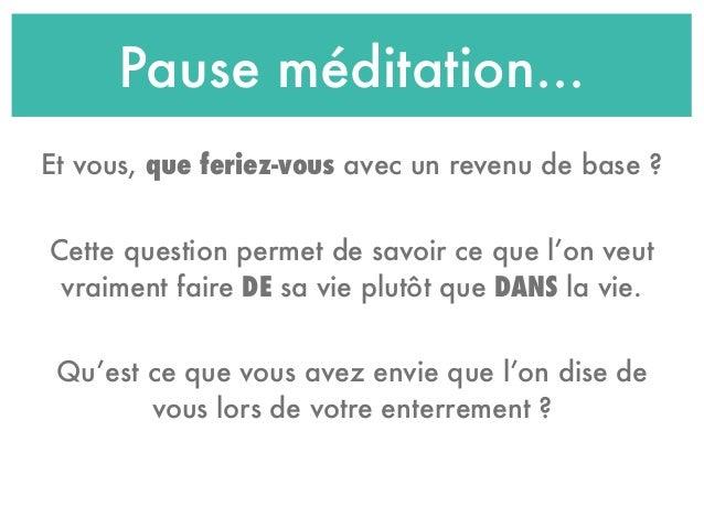 Pause méditation... Qu'est ce que vous avez envie que l'on dise de vous lors de votre enterrement ? Et vous, que feriez-vo...