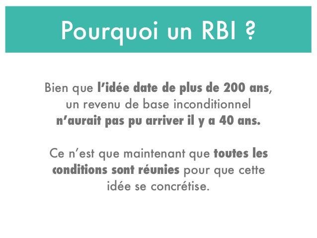 Pourquoi un RBI ? Bien que l'idée date de plus de 200 ans, un revenu de base inconditionnel n'aurait pas pu arriver il y a...