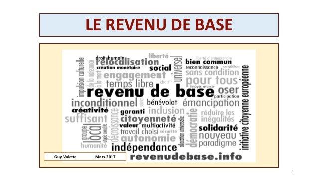 LE REVENU DE BASE 1 Guy Valette Mars 2017