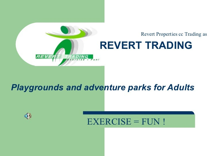 Playgrounds and adventure parks for Adults REVERT TRADING Revert Properties cc Trading as EXERCISE = FUN !