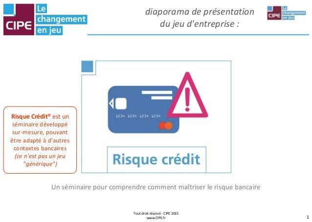 1 Tout droit réservé - CIPE 2015 www.CIPE.fr diaporama de présentation du jeu d'entreprise : Un séminaire pour comprendre ...