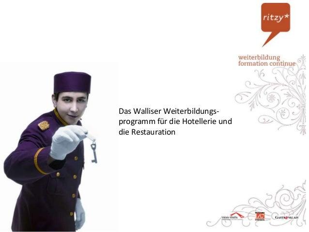 Das Walliser Weiterbildungs- programm für die Hotellerie und die Restauration