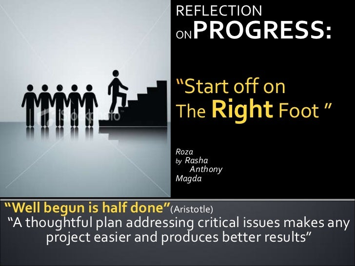 "REFLECTION  ONPROGRESS:<br />""Start off on <br />The Right Foot ""<br />Roza<br />by  Rasha<br />        Anthony   <br />Ma..."