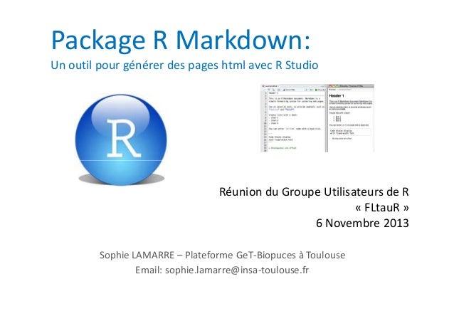 Package R Markdown: Un outil pour générer des pages html avec R Studio  Réunion du Groupe Utilisateurs de R « FLtauR » 6 N...
