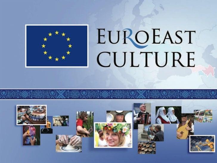 Программа «Культура»              Восточного партнерства          Презентация для информационной сессии  «Европейские возм...