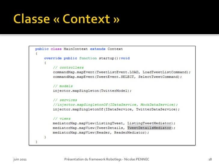 Classe «Context»<br />juin 2011<br />Présentation du framework Robotlegs - Nicolas PENNEC<br />18<br />