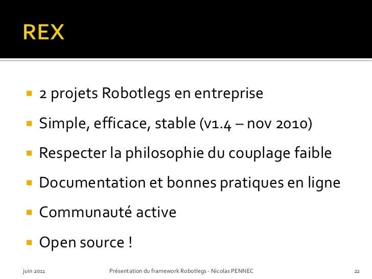 REX<br />2 projets Robotlegs en entreprise<br />Simple, efficace, stable (v1.4 – nov 2010)<br />Respecter la philosophie d...