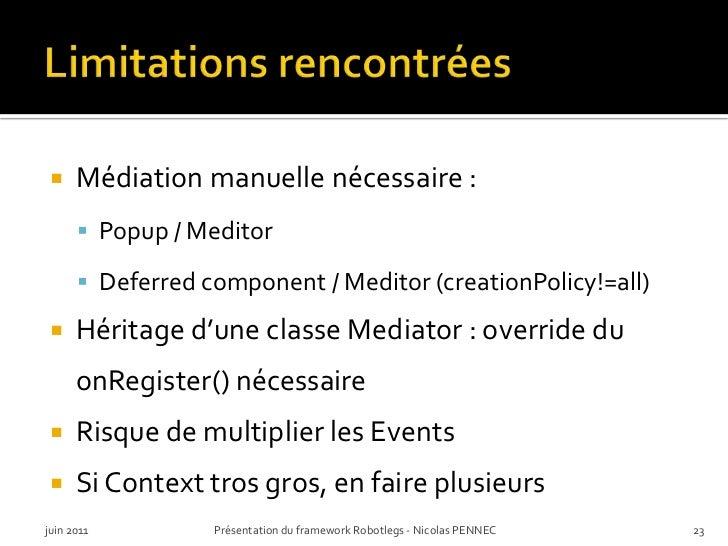 Limitations rencontrées<br />Médiation manuelle nécessaire :<br />Popup / Meditor<br />Deferred component / Meditor (creat...