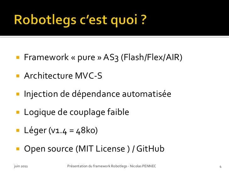 Robotlegs c'est quoi ?<br />Framework «pure» AS3 (Flash/Flex/AIR)<br />Architecture MVC-S<br />Injection de dépendance a...