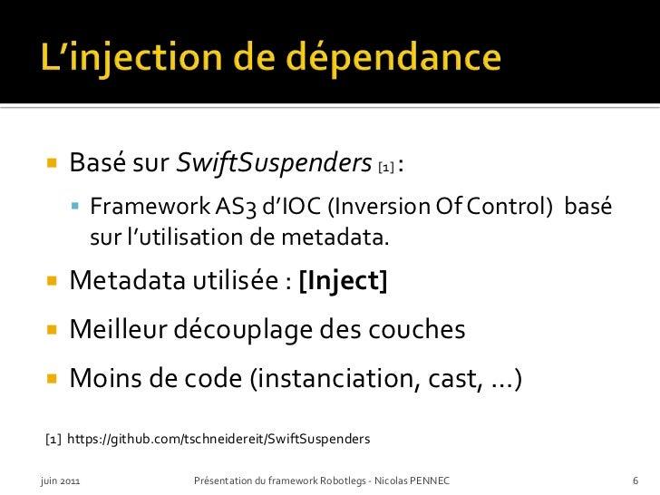 L'injection de dépendance <br />Basé sur SwiftSuspenders[1] :<br />Framework AS3 d'IOC (Inversion Of Control)  basésurl'ut...
