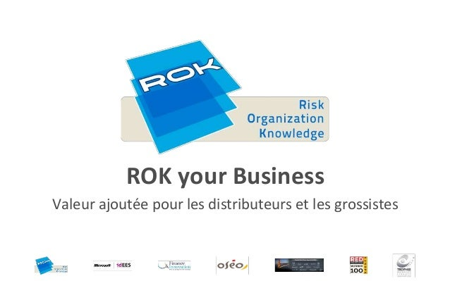 ROK your BusinessValeur ajoutée pour les distributeurs et les grossistes