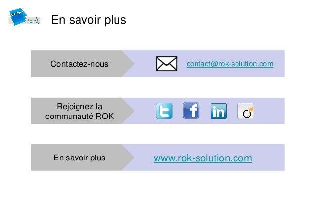 En savoir plus Contactez-nous         contact@rok-solution.com  Rejoignez lacommunauté ROK En savoir plus   www.rok-soluti...
