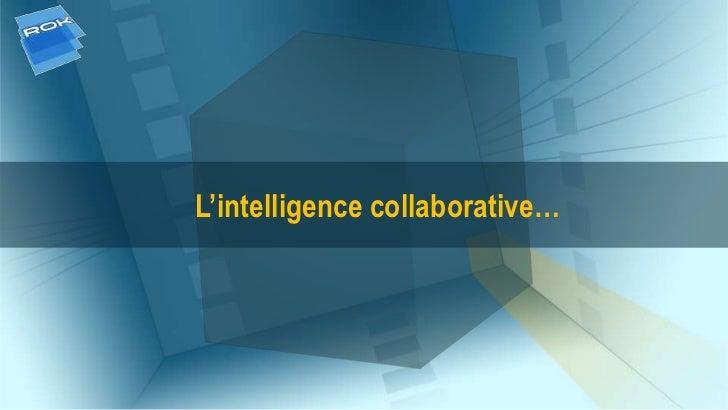 L'intelligence collaborative…