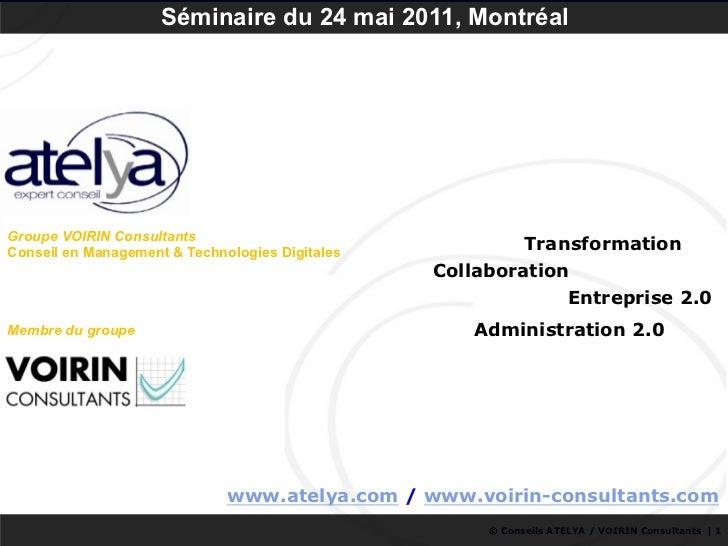Séminaire du 24 mai 2011, MontréalGroupe VOIRIN ConsultantsConseil en Management & Technologies Digitales                 ...