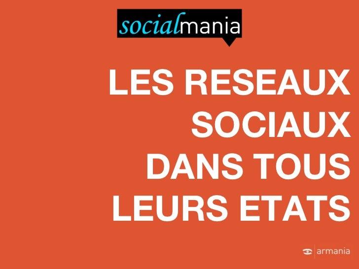 LES RESEAUX    SOCIAUX  DANS TOUSLEURS ETATS