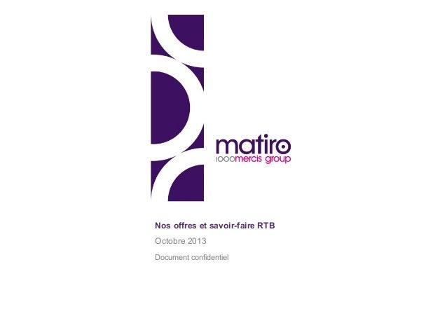 Nos offres et savoir-faire RTB Octobre 2013 Document confidentiel
