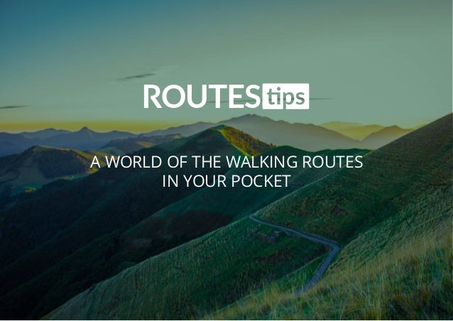 A WORLD OF THE WALKING ROUTES IN YOUR POCKET