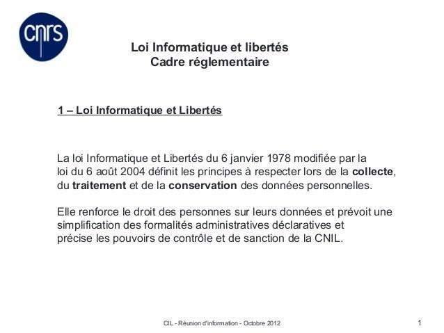 Loi Informatique et libertés                  Cadre réglementaire1 – Loi Informatique et LibertésLa loi Informatique et Li...