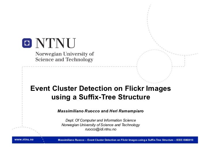 1    Event Cluster Detection on Flickr Images          using a Suffix-Tree Structure           Massimiliano Ruocco and Her...