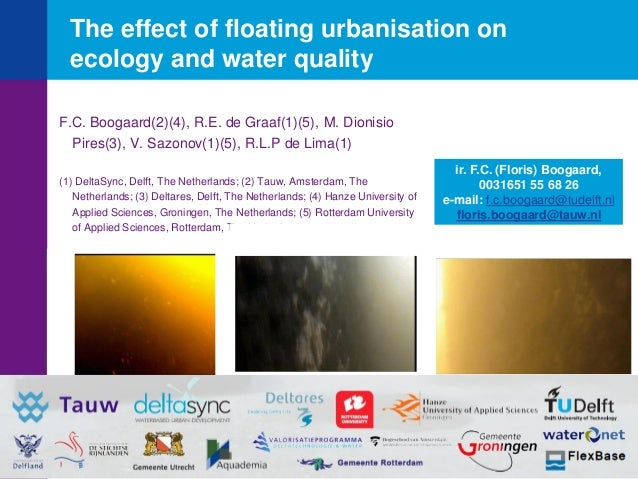 The effect of floating urbanisation on ecology and water quality F.C. Boogaard(2)(4), R.E. de Graaf(1)(5), M. Dionisio Pir...