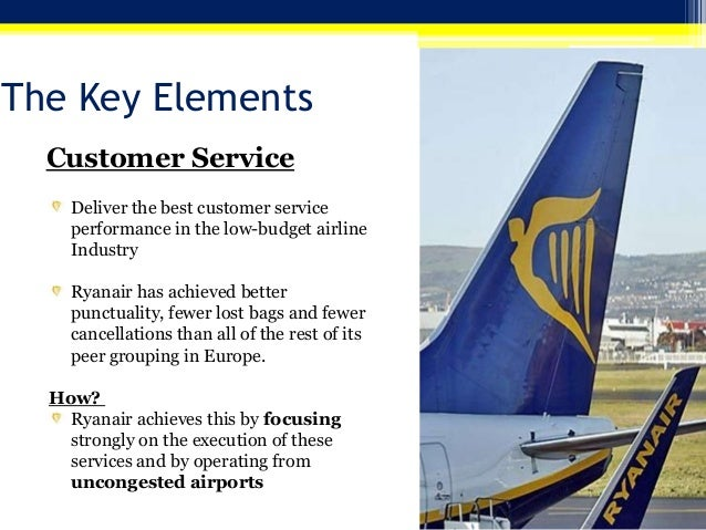 strategic service vision of ryanair Ryanair's strategy from a perspective of core competencies - uddika  have  learned to transform certain operations to favor their service role as low-cost  flyers  2010) never the less, ryanair ceo has the vision of offering tickets for a  zero.
