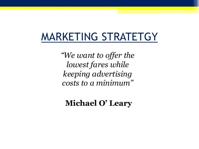 """ryanair marketing strategy and strategic issues 425 performance of ryanair""""s business model   that firm resources are  homogeneous and highly mobile in the market (porter, 1981) on the other hand   strategic perspectives, we are lead to the following problem statement: how  can."""