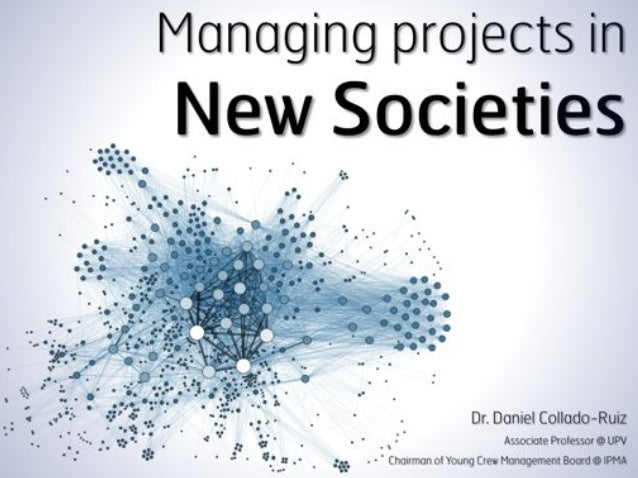 Managing projects in new societies - Presentation at IPMA Expert Seminar 2014