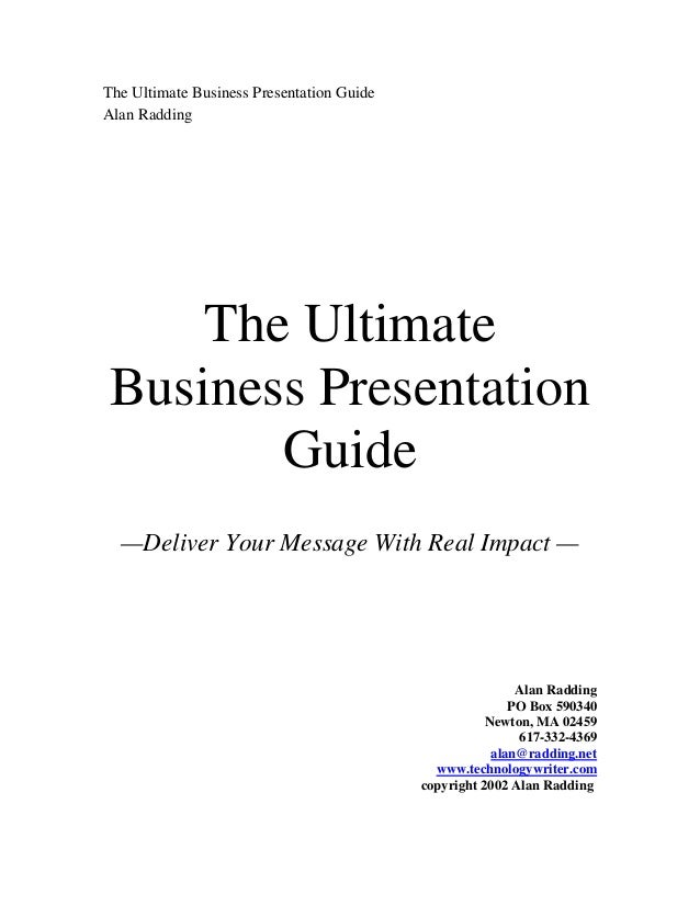 The Ultimate Business Presentation Guide Alan Radding The Ultimate Business Presentation Guide —Deliver Your Message With ...