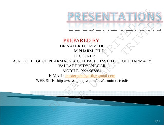 PREPARED BY: DR.NAITIK D. TRIVEDI, M.PHARM, PH.D., LECTURER A. R. COLLEGE OF PHARMACY & G. H. PATEL INSTITUTE OF PHARMACY ...