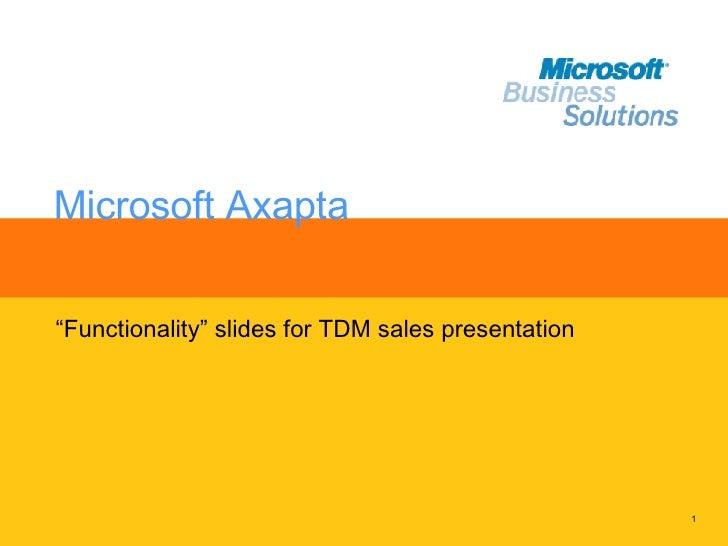 "Microsoft Axapta "" Functionality"" slides for TDM sales presentation"
