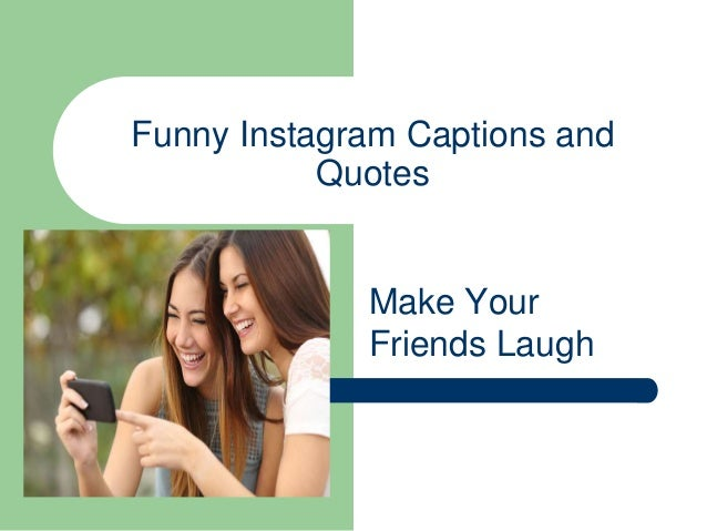 funny instagram captions and quotes make your friends laugh