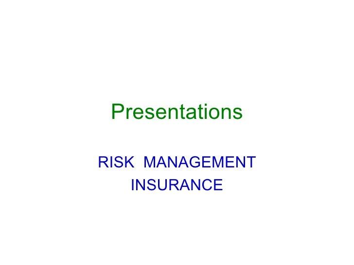 Presentations RISK  MANAGEMENT INSURANCE