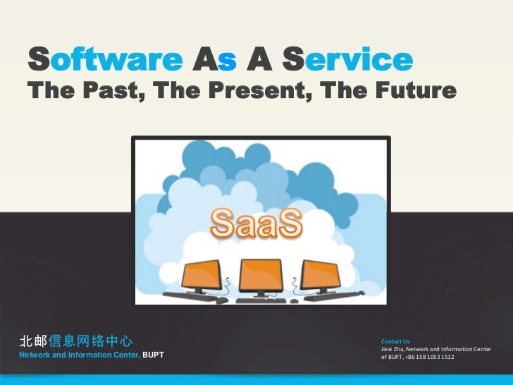 Software As A Service  The Past, The Present, The Future北邮信息网络中心                               Contact Us                 ...