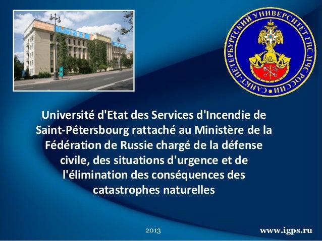 Université d'Etat des Services d'Incendie de Saint-Pétersbourg rattaché au Ministère de la Fédération de Russie chargé de ...