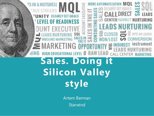 Sales in a nutshell Artem Berman Starwind Sales. Doing it Silicon Valley style