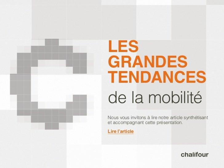 LESGRANDESTENDANCESde la mobilitéNous vous invitons à lire notre article synthétisantet accompagnant cette présentation.Li...