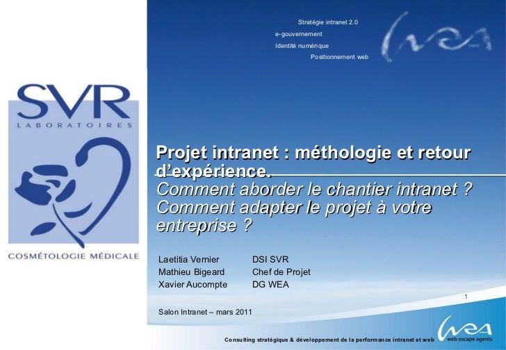 Projet intranet : méthologie et retour d'expérience. Comment aborder le chantier intranet ? Comment adapter le projet à vo...