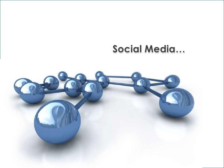 Social Media…<br />