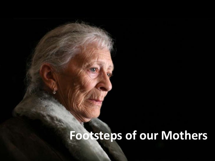 Footsteps of our Mothers