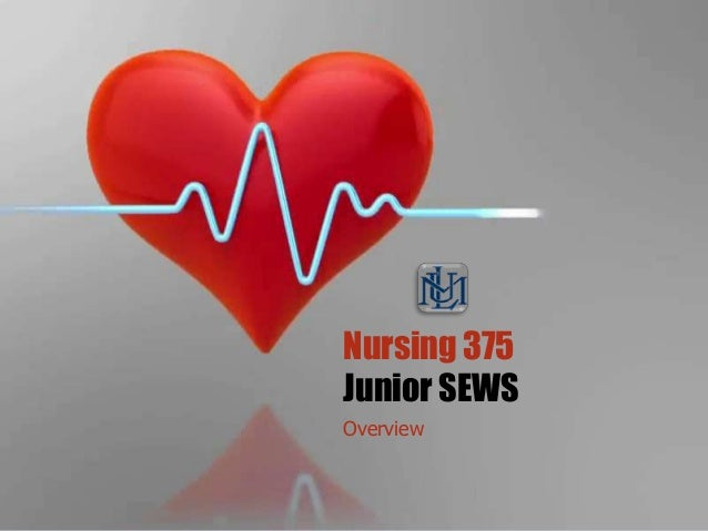 Nursing 375Junior SEWSOverview
