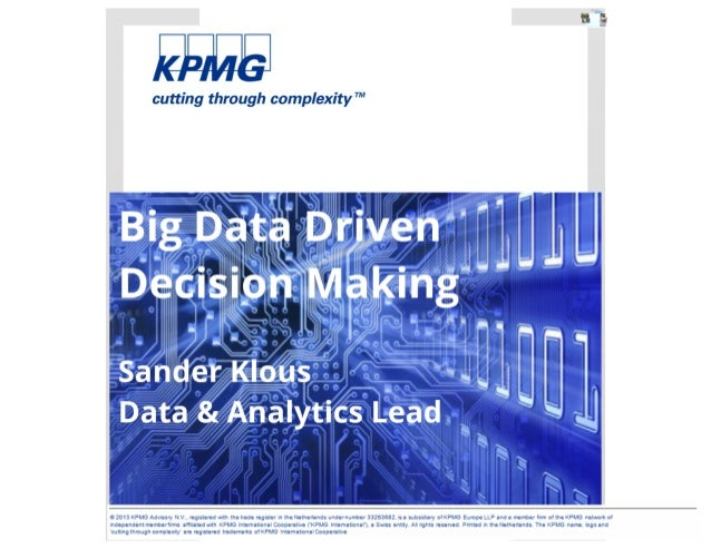 Presentation Sander Klous KPMG Big Data Driven Decisions at Nyenrode 20130423