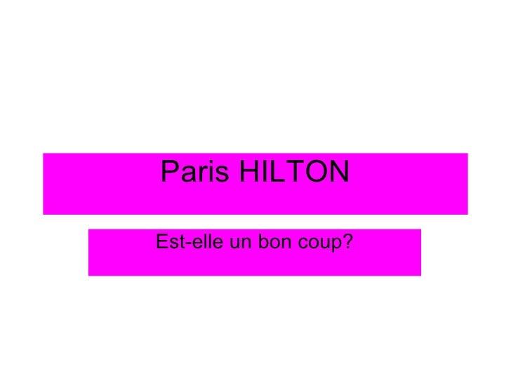 Paris HILTON Est-elle un bon coup?