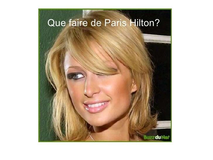 Où va donc Paris...? Que faire de Paris Hilton?
