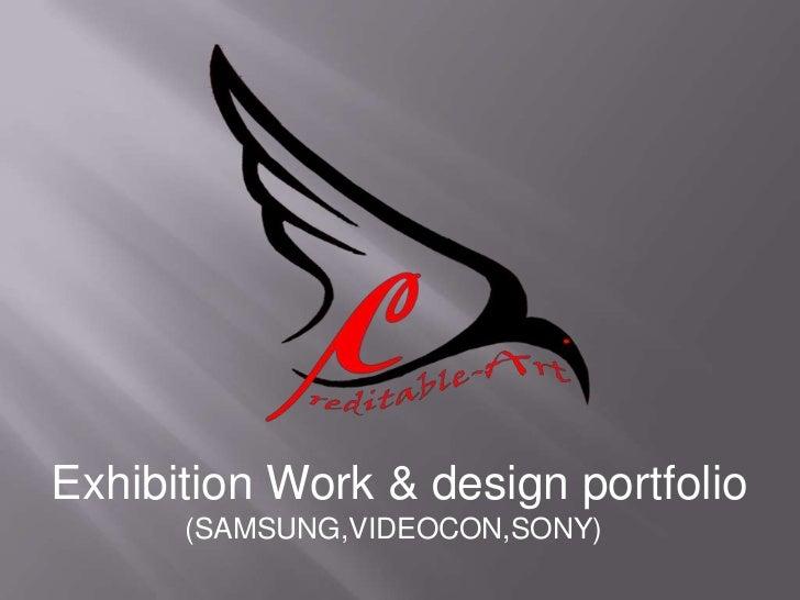 Exhibition Work & design portfolio<br />(SAMSUNG,VIDEOCON,SONY)<br />