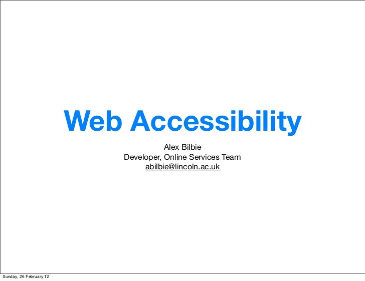 Web Accessibility                                        Alex Bilbie                             Developer, Online Service...