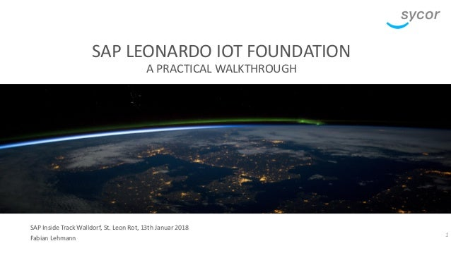 SAP Leonardo Foundation IoT - A Practical Walkthrough sitWDF